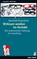 Mechtild Erpenbeck: Wirksam werden im Kontakt