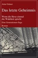 Artur Grüner: Das letzte Geheimnis