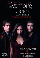 Lisa J. Smith: The Vampire Diaries - Stefan's Diaries - Nur ein Tropfen Blut ★★★★★