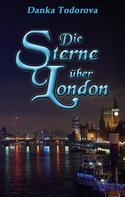 Danka Todorova: Die Sterne über London