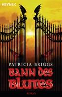 Patricia Briggs: Bann des Blutes ★★★★★