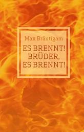 Es brennt! Brüder, es brennt! - Hörbuch - Textfassung