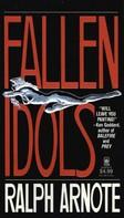 Ralph Arnote: Fallen Idols