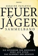 Susanne Pavlovic: Feuerjäger - Sammelband