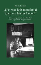"""""""Das war halt manchmal auch ein hartes Leben"""" - Erinnerungen an meine Kindheit und Jugend am Bergbauernhof"""