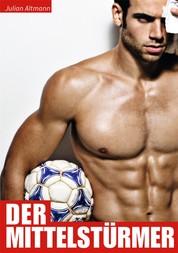 Der Mittelstürmer - Die Geschichte eines schwulen Profi Fussballers