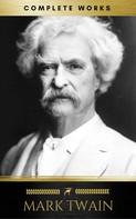 Mark Twain: Mark Twain: Complete Works