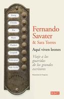 Fernando Savater: Aquí viven leones