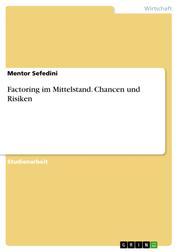 Factoring im Mittelstand. Chancen und Risiken