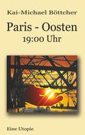 Kai-Michael Böttcher: Paris - Oosten - 19:00 Uhr