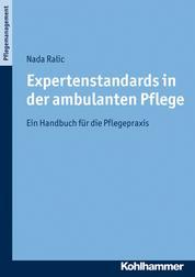 Expertenstandards in der ambulanten Pflege - Ein Handbuch für die Pflegepraxis
