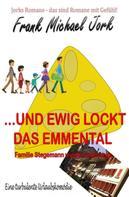 Frank Michael Jork: ... und ewig lockt das Emmental ★★★