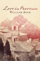 William Auch: Love in Provence
