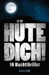 Hüte Dich! - Zehn Nachtthriller