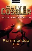 Clive Cussler: Flammendes Eis ★★★★
