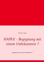 HAPAX - Begegnung mit einem Unbekannten ? - Begegnung mit einem Unbekannten ?