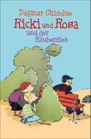 Dagmar Chidolue: Ricki und Rosa und der Räuberdieb ★★★★★