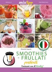 MIXtipp: SMOOTHIES-FRULLATI preferite (italiano) - Cucinare con il Bimby TM5 und TM31