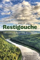 Restigouche - The Long Run of the Wild River