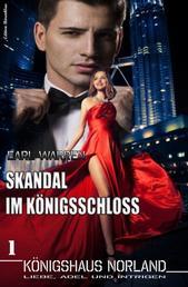 Königshaus Norland: Skandal im Königsschloss