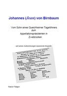Rainer Flätgen: Johannes (Jean) von Birnbaum 05.2014 Vom Sohn eines Queichheimer Tagelöhners zum Appellationspräsidenten in Zweibrücken