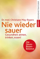 Christiane May-Ropers: Nie wieder sauer ★★★★