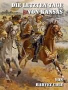 Harvey Cole: Die letzten Tage von Kansas