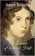 Anne Bronte: The Tenant of Wildfell Hall