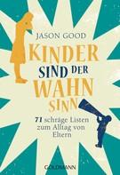 Jason Good: Kinder sind der Wahnsinn ★★★