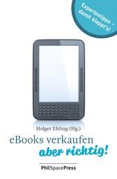 eBooks verkaufen - aber richtig! - Expertentipps: damit klappt's
