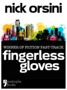 Nick Orsini: Fingerless Gloves