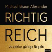 Richtig reich - 20 zeitlos gültige Regeln