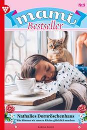 Mami Bestseller 9 – Familienroman - Nathalies Dornröschenhaus