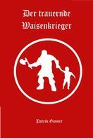 Patrik Gasser: Der trauernde Waisenkrieger