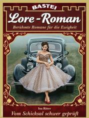 Lore-Roman 110 - Vom Schicksal schwer geprüft