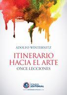 Adolfo Winternitz Wurmser: Itinerario hacia el arte