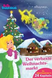 Bibi Blocksberg Adventskalender - Der verhexte Weihnachtsmarkt - Roman - Ein Adventskalender in 24 Kapiteln