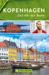 Bruckmann Reiseführer Kopenhagen: Zeit für das Beste - Highlights, Geheimtipps, Wohlfühladressen