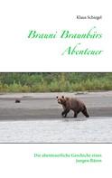 Klaus Schiegel: Brauni Braunbärs Abenteuer