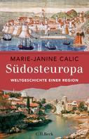 Marie-Janine Calic: Südosteuropa ★★