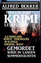 Gemordet wird in langen Sommernächten: Krimi-Lesefutter Thriller Paket
