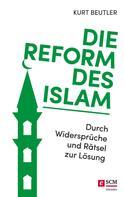 Kurt Beutler: Die Reform des Islam