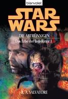 R.A. Salvatore: Star Wars. Das Erbe der Jedi-Ritter 1. Die Abtrünnigen ★★★★