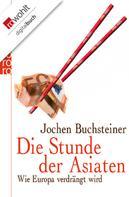 Jochen Buchsteiner: Die Stunde der Asiaten