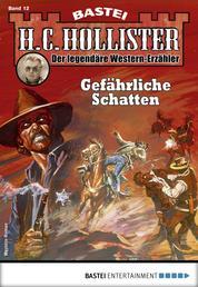 H.C. Hollister 12 - Western - Gefährliche Schatten