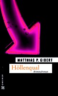 Matthias P. Gibert: Höllenqual ★★★★