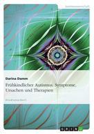 Darina Damm: Frühkindlicher Autismus. Symptome, Ursachen und Therapien ★★★★