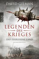 David Gilman: Legenden des Krieges: Das zerrissene Land ★★★★★