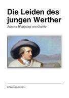 Edition Classica: Die Leiden des jungen Werther