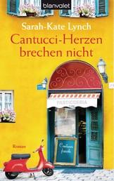 Cantucci-Herzen brechen nicht - Roman